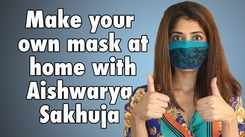 Make your own mask at home with Aishwarya Sakhuja