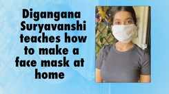 Digangana Suryavanshi teaches how to make a face mask at home