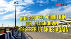 With reduced pollution, NCR sees blue skies again during the lockdown