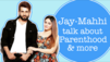 Jay Bhanushali and Mahhi Vij on lockdown, baby Tara's birth and trolls