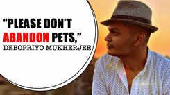 Please don't abandon pets, says actor Debopriyo Mukherjee
