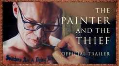 The Painter and the Thief - Official Trailer