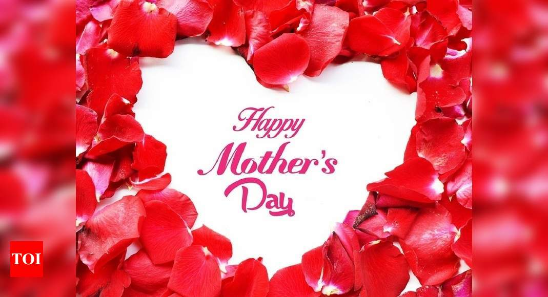 Happy Mother S Day 2020 Wishes Images Messages Photos Greetings Whatsapp And Facebook Status Times Of India