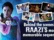 #2YrsofRaazi: Behind the scenes of Raazi's most memorable sequences