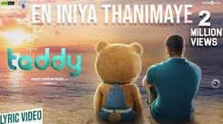Watch Popular Tamil Lyrical Song 'En Iniya Thanimaye' From Movie 'Teddy' Sung By Sid Sriram