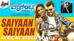 Check Out Latest Kannada Official Lyrical Music Video Song 'Saiyaan Saiyaan' Sung By Sanjith Hegde and Ashwini Joshi Featuring R.Manoranjan Ravichandran and Keerti Kalkeri
