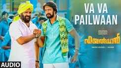 Check Out Popular Malayalam Trending Official Music Audio Song 'Va Va Pailwaan' From Movie 'Pailwaan' Sung By Deepesh and MC Vicky Featuring Kichcha Sudeepa and Aakanksha Singh
