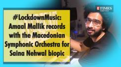 #LockdownMusic: Amaal Mallik records with the Macedonian Symphonic Orchestra for Saina Nehwal biopic
