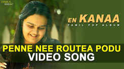 Check Out Latest Tamil Music Lyrical Video Song 'Penne Nee Routa Podu' Sung By Samyuktha