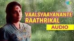 Check Out Popular Malayalam Official Music Audio Song - 'Vaalsyaayanante Raathrikal' Sung By S.Janaki From Movie Bharya Oru Manthri