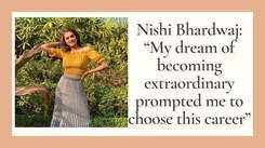 """Nishi Bhardwaj: """"My dream of becoming extraordinary prompted me to choose this career"""""""