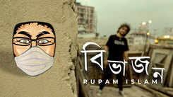 Listen to Popular Bengali Song - 'Bibhajon' Sung By Rupam Islam