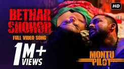 Watch Latest 2020 Bengali Song - 'Bethar Shohor' Sung By Montu Pilot