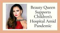 Beauty Queen Supports Children's Hospital Amid Pandemic