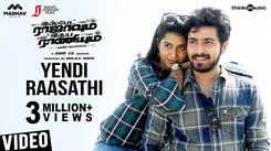 Watch Popular Tamil Music Video Song 'Yendi Raasathi' From Movie 'Ispade Rajavum Idhaya Raniyum' Sung By Sathya Prakash And Roshni
