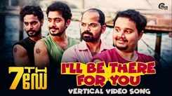 Check Out Popular Malayalam Vertical Music Video Song - 'I'll Be There For You' From Movie '7th Day' Featuring Prithviraj Sukumaran, Tovino Thomas And Anu Mohan