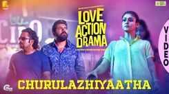 Check Out Popular Malayalam Song Music Video 'Churulazhiyatha' From Movie 'Love Action Drama' Sung By Vineeth Sreenivasan Featuring Nivin Pauly And Nayanthara