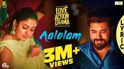 Check Out Popular Malayalam Lyrical Song Music Video 'Aalolam' From Movie 'Love Action Drama' Starring Nivin Pauly And Nayanthara