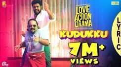Check Out Popular Malayalam Trending Lyrical Song Music Video 'Kudukku' From Movie 'Love Action Drama' Starring Nivin Pauly, Nayanthara And Aju Varghese