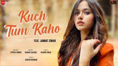Watch Latest Hindi Music Video Song 'Kuch Tum Kaho' Sung By Jyotica Tangri