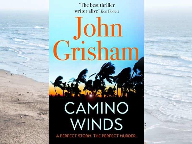 'Camino Winds' by John Grisham (Photo: Hodder & Stoughton)