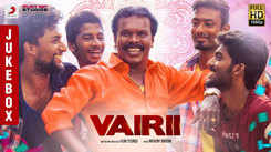 Check Out New Tamil Hit Official Music Audio Songs Jukebox From Movie 'Vairii'
