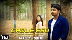 Watch Popular Bengali Song Music Video - 'Chole Eso' Sung By Swadhin Bera