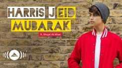 Eid Special Song : Listen To Popular Hindi Official Music Audio Song 'Eid Mubarak' Sung By Harris J Featuring Shujat Ali Khan