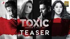 Watch Latest Hindi Song Music Video Teaser - 'Toxic' Sung By Badshah And Payal Dev Featuring Sargun Mehta And Ravi Dubey