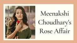 Meenakshi Choudhary's Rose Affair