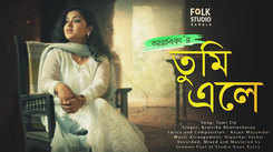 Listen to Popular Bengali Song - 'Tumi Ele' Sung By Aratrika Bhattacharya