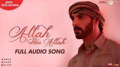 Watch Popular Eid Special Hindi Song 'Allah Hoo Allah' from the movie Romeo Akbar Walter Sung By Sameer Khan