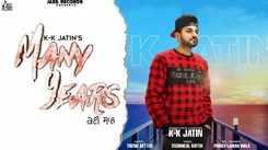 Watch New Punjabi Hit Song Music Video - 'Many Years' (Audio) Sung By K-k Jatin