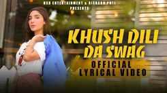 Watch New Punjabi Song Music Video - 'Khush Dilli Da Swag' (Lyrical) Sung By Mista Baaz, Sharry Mann, Gurlej Akhtar