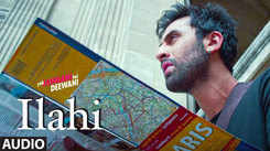Watch Popular Hindi Music Audio Song 'Ilahi' From Movie 'Yeh Jawaani Hai Deewani' Sung By Arijit Singh