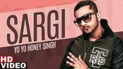 Punjabi Gana Video Song: Latest Punjabi Song 'Sargi' Sung by Yo Yo Honey Singh