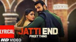 Punjabi Song Lyrical 2020: Preet Thind's Latest Punjabi Gana Video Song 'Jatti End'