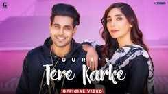 New Punjabi Song Video 2020: Guri's Latest Punjabi Gana Video Song 'Tere Karke'