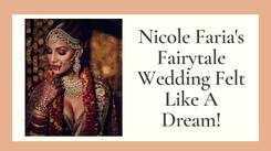 Nicole Faria's Fairytale Wedding Felt Like A Dream