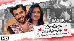Watch New Hindi Song Teaser 'Zindagi Tere Naam' Sung By Raghav Kapoor Featuring Raghav Kapoor And Dilpreet Muskaan