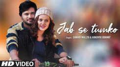 Watch Latest Hindi Music Video Song 'Jab Se Tumko' Sung By Shahid Mallya And Aradhya Udawat