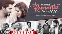 Punjabi Romantic Beats 2020 Special | Audio Jukebox | New Party Songs