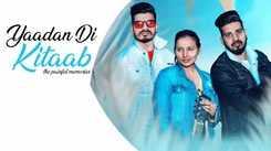Watch Latest Punjabi Song Music Video - 'Yaadan Di Kitaab' Sung By Satparkash & Deep Singh Featuring Priya