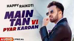 Watch New Punjabi Song Music Video - 'Main Tan Vi Pyar Kardan' (Audio) Sung By Happy Raikoti