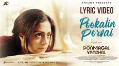 Listen To Popular Tamil Music Lyrical Song 'Pookalin Porvai' From Movie 'Ponmagal Vandhal' Sung By Sean Roldan, Keerthana Vaidyanathan