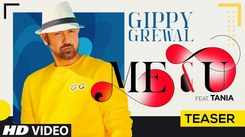 Watch New Punjabi Song Music Video Teaser - 'Me & U' Sung By Gippy Grewal Featuring Tania