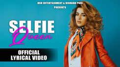 Watch Latest Punjabi Song Music Video - 'Selfie Queen' (Lyrical) Sung By Jyotica Tangri, Ravinder Grewal
