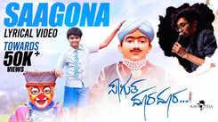 Watch Popular Kannada Official Lyrical Music Video Song - 'Saagona' From Movie 'Sagutha Doora Doora' Sung By Sanjith Hegde