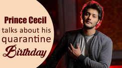 BB Telugu fame Prince Cecil talks about his quarantine birthday and concerns post lockdown