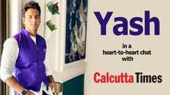 Yash in a heart-to-heart chat with Calcutta Times